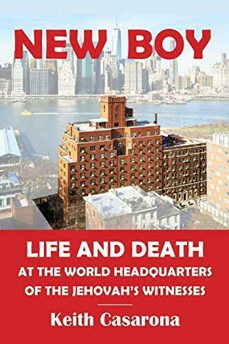 New Boy: Life and Death at the World Headquarters of the Jehovah?s Witnesses…