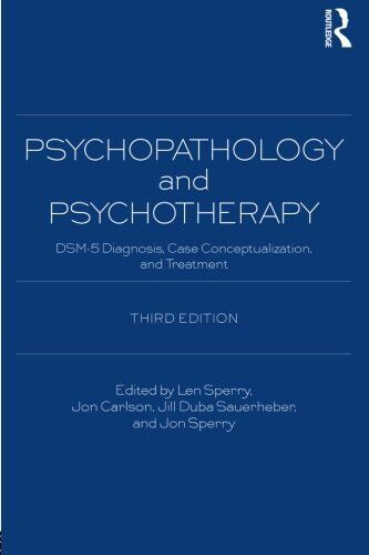 Psychopathology and Psychotherapy: DSM-5 Diagnosis, Case Conceptualization, and