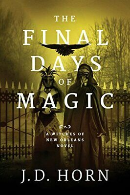 The Final Days of Magic (Witches of New Orleans) New Paperback Book