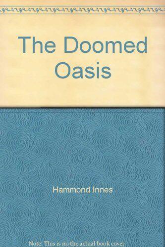The Doomed Oasis,Hammond Innes- 9780006166238
