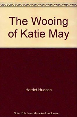 The Wooing of Katie May,Harriet Hudson- 1860196144