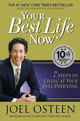 Your Best Life Now  7 Steps To Living At Your Full Potential By Joel Osteen