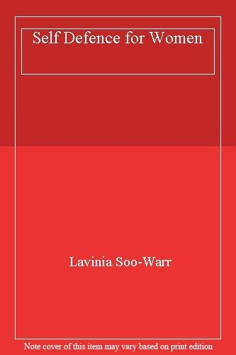 Self Defence for Women,Lavinia Soo-Warr