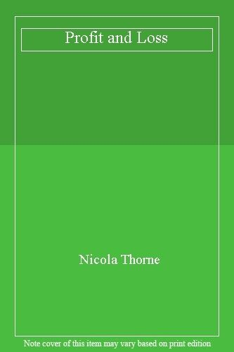 Profit and Loss By Nicola Thorne. 9780586211717
