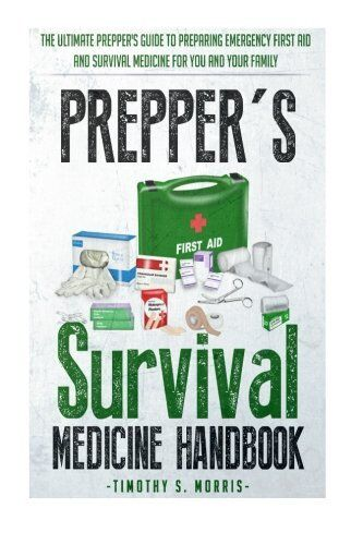 Prepper's Survival Medicine Handbook: Prepper's SuThe Ultimate Prepper's Guide t