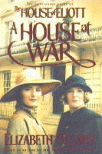 A House at War: The Continuing Story of the House of Eliott,Elizabeth O'Leary