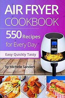 Air Fryer Cookbook: 550 Recipes for Every Day