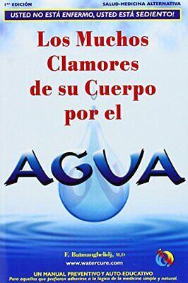 Spa-Los Muchos Clamores de Su Cuerpo Por El Agua by F. Batmanghelidj, M.D.