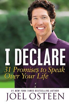 I Declare  31 Promises To Speak Over Your Life By Joel Osteen