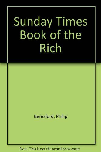 """Sunday Times"" Book of the Rich,Philip Beresford- 9780297811152"