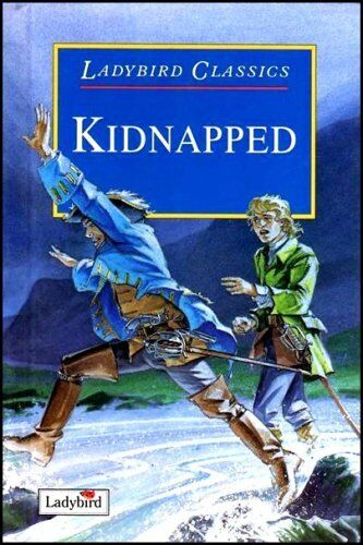 Kidnapped (Ladybird Classics) By Robert Louis Stevenson, John Grant, Terry Gabl
