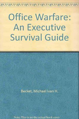 Office Warfare: An Executive Survival Guide By Michael Ivan H. Becket for sale  Shipping to India