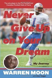 SIGNED Warren Moon: Never Give Up on Your Dream: My Journey
