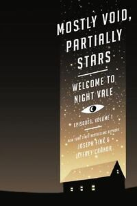 Mostly Void, Partially Stars Welcome To Night Vale Episodes, Volume 1 Fink, Jo - $5.25