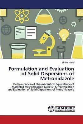 New Formulation And Evaluation Of Solid Dispersions Of Metronidazole