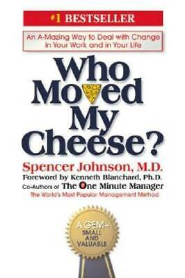 Who Moved My Cheese?: An Amazing Way to Deal with Change in Your Wor - VERY GOOD