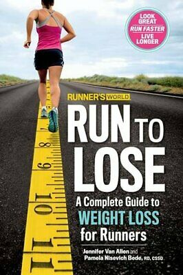 Runner s World Run to Lose  A Complete Guide to Weight Loss for Runne Runners Lose Weight
