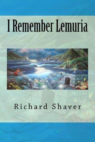 NEW I Remember Lemuria by Richard S. Shaver