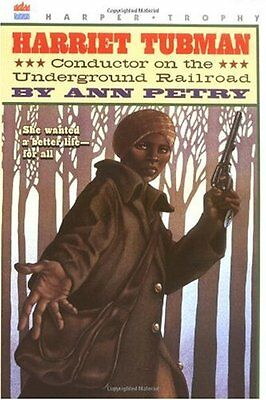 Harriet Tubman  Conductor On The Underground Railroad By Ann Petry