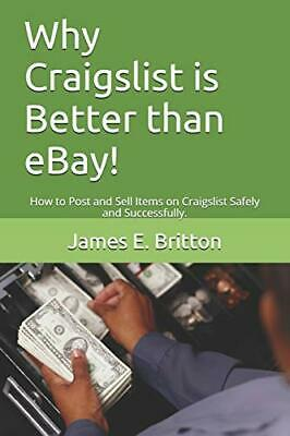 Why Craigslist is Better than eBay!: How to Post and Sell Items on