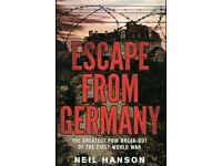 ESCAPE FROM GERMANY - The Greatest POW Break-out Of the First World War - by Neil Hanson