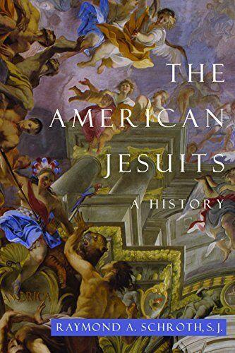 American Jesuits,PB,Raymond A. Schroth - NEW