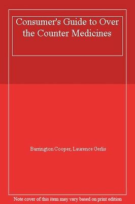 Consumer's Guide to Over the Counter Medicines By Barrington Co .9780600573340