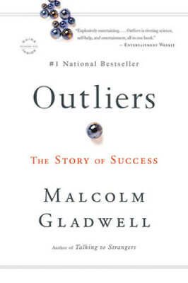 Outliers: The Story of Success - Paperback By Gladwell, Malcolm - GOOD
