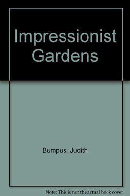 Impressionist Gardens By JUDITH BUMPUS. 9780714826608