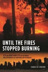Until the Fires Stopped Burning – 9/11 and New York City in the Words and