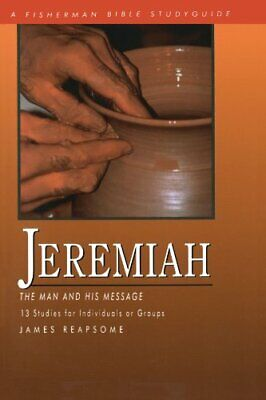 Jeremiah: The Man and His Message (Fisherman Bible Studyguides). Reapsome< 