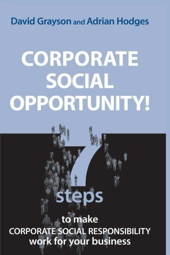 Corporate Social Opportunity!: 7 Steps to Make Corporate Social Responsibility,
