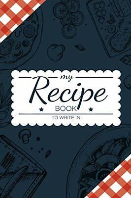 My Recipe Book To Write In: Make Your Own Cook by ClevJournal New Paperback Book