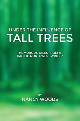 Under the Influence of Tall Trees, Woods, Nancy 9781312256422 Free Shipping,,