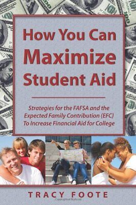 How You Can Maximize Student Aid  Strategies For The Fafsa And The Expected Fami