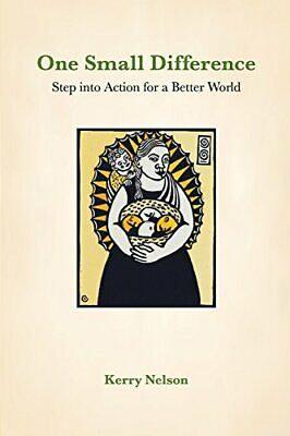 One Small Difference: Step into Action for a Better World, Nelson,