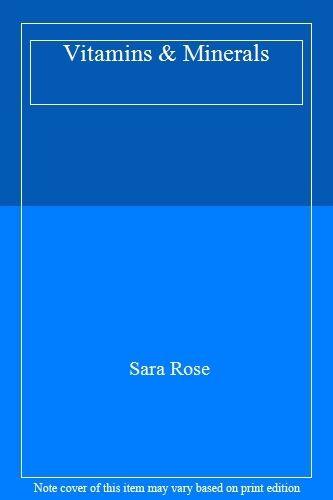 Vitamins & Minerals By Sara Rose