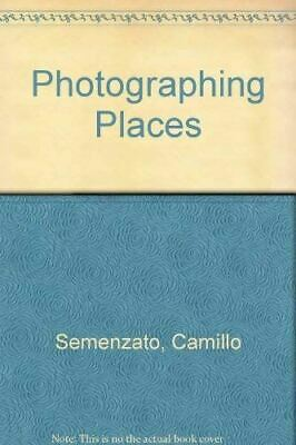 Very Good, Photographing Places, Semenzato, Camillo, Paperback