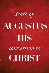 Death of Augustus His Conversion to Christ by Kirk, Colin -Paperback