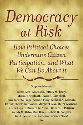 Democracy at Risk: How Political Choices Undermine Citizen Participation, and...