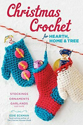Christmas Crochet for Hearth, Home & Tree: Stockings, Ornaments, Garlands, and M ()