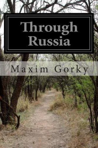 Through Russia By Maxim Gorky 2014 Paperback Ebay
