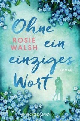Ohne ein einziges Wort von Rosie Walsh (Taschenbuch) NEU