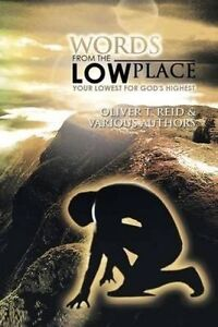 Words from the Low Place: Your Lowest for God's Highest by Reid, Oliver T.