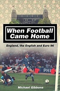 When Football Came Home - England, the English and Euro 96 - History Soccer book