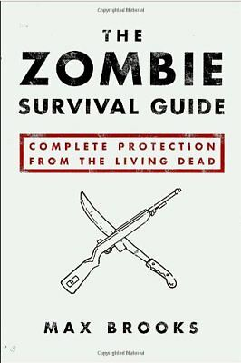 The Zombie Survival Guide: Complete Protection fro