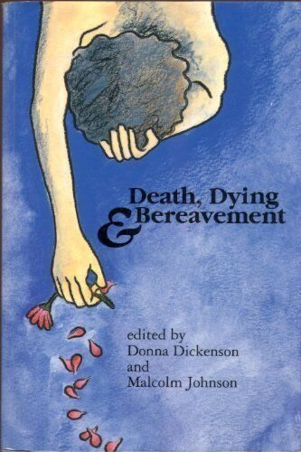 Death, Dying and Bereavement,Donna L Dickenson, Malcolm Johnson