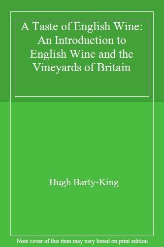 A Taste of English Wine: An Introduction to English Wine and the Vineyards of B