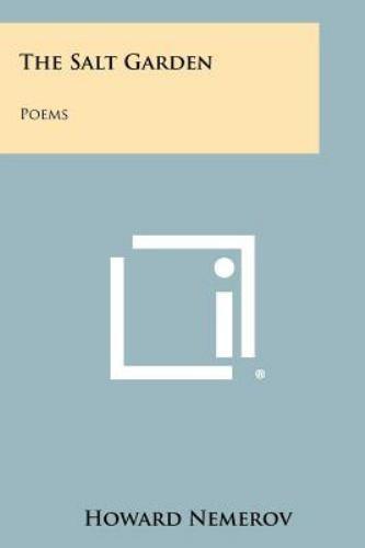 The Salt Garden Poems By Howard Nemerov 2012 Paperback Ebay