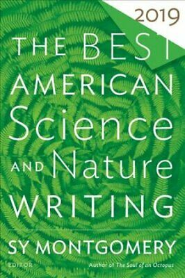 The Best American Science and Nature Writing 2019 by Sy Montgomery